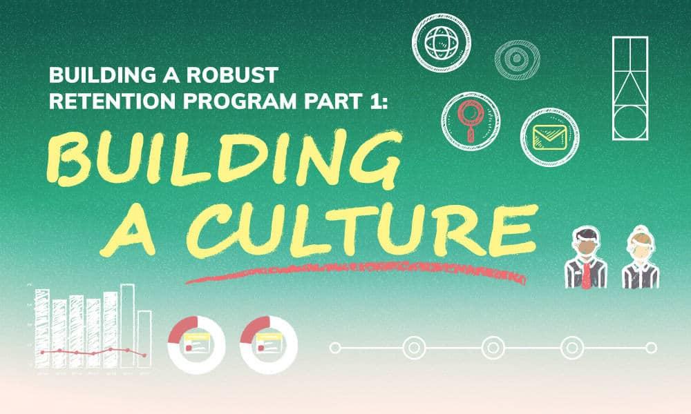Building a Robust Retention Program